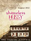 2012 Hard Row to Hoe Shameless Hussy Viognier 750 mL