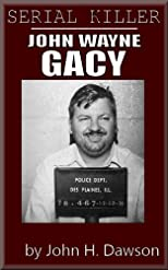 John Wayne Gacy - Serial Killer (Serial Killer Biography Series)