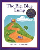 The Big, Blue Lump