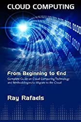 Cloud Computing: From Beginning to End by CreateSpace Independent Publishing Platform