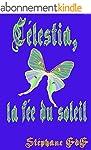 C�lestia, la f�e du soleil: conte pou...