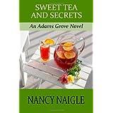 Sweet Tea and Secrets: An Adams Grove Novel ~ Nancy Naigle