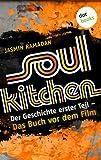 Soul Kitchen: Der Geschichte erster Teil - Das Buch vor dem Film