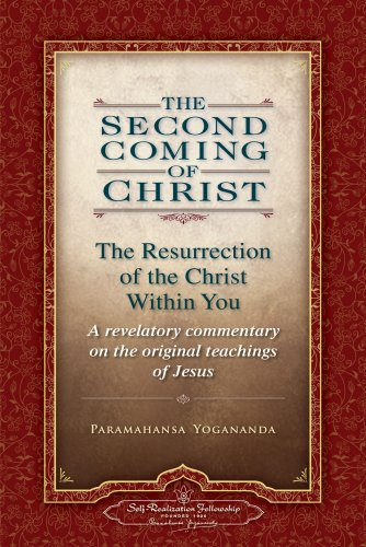 The Second Coming of Christ: The Resurrection of the Christ Within You