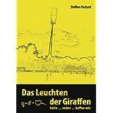 """Das Leuchten der Giraffen: kotte ... cocker ... kaffee-mixvon """"Steffen Pockart"""""""