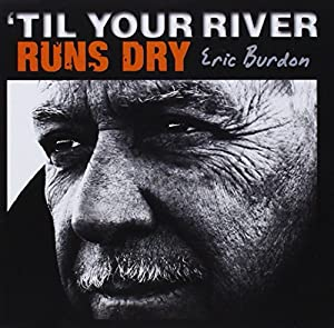 ¿til Your River Runs Dry
