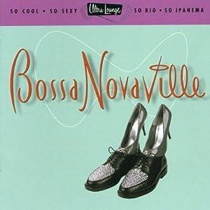 Ultra Lounge Vol. 14: Bossa Novaville