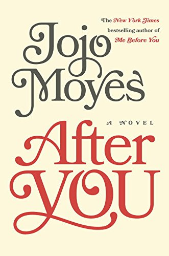 After You: A Novel - Jojo Moyes