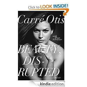 Amazon Com Beauty Disrupted The Carre Otis Story Ebook border=