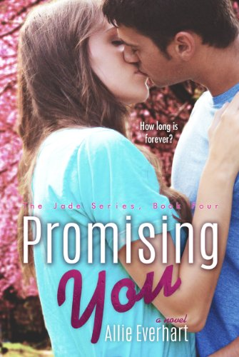 Allie Everhart - Promising You (The Jade Series #4)