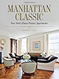 Manhattan Classic: New Yorks Finest Prewar Apartments