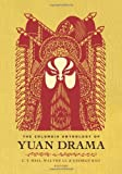 img - for The Columbia Anthology of Yuan Drama (Translations from the Asian Classics) book / textbook / text book