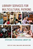 img - for Library Services for Multicultural Patrons: Strategies to Encourage Library Use book / textbook / text book