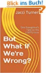 But What If We're Wrong?: One Evangel...