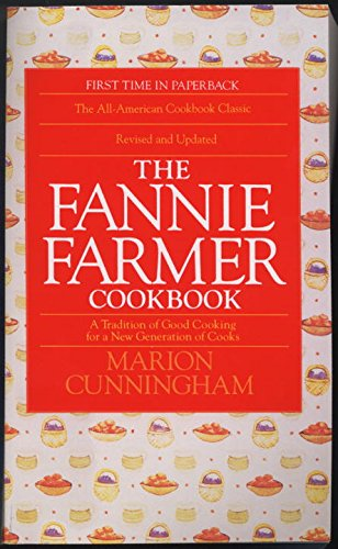 the-fannie-farmer-cookbook-a-tradition-of-good-cooking-for-a-new-generation-of-cooks