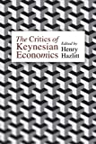 img - for The Critics of Keynesian Economics (LvMI) book / textbook / text book