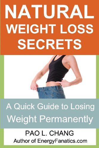 Natural Weight Loss Secrets: A Quick Guide To Losing Weight Permanently