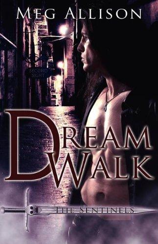 Dream Walk (The Sentinals, #1)
