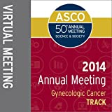 2014 Annual Meeting Virtual Meeting: Gynecologic Cancer