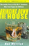 Bringing Down the House: The Inside Story of Six M.I.T. Students Who Took Vegas for Millions (0743225708) by Ben Mezrich