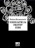 img - for Psihijatrija protiv sebe book / textbook / text book