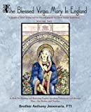 The Blessed Virgin Mary in England: A Mary-catechism With Pilgrimage to Her Holy Shrines