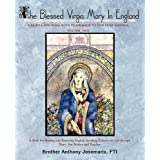 The Blessed Virgin Mary In England: Vol. II: A Mary-Catechism with Pilgrimage to Her Holy Shrines: 2by Brother Anthony...