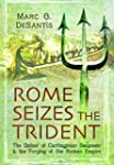 Rome Seizes the Trident: The Defeat o...