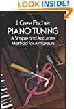 Piano Tuning: A Simple and Accurate Method for Amateurs (Dover Books on Music)