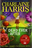 Dead Ever After (Sookie Stackhouse Novels) Charlaine Harris