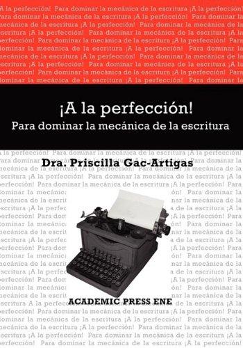 ¡A la perfección! Para dominar la mecánica de la escritura  [Gac-Artigas, Priscilla] (Tapa Blanda)