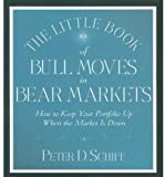 img - for The Little Book of Bull Moves in Bear Markets: How to Keep Your Portfolio Up When the Market is Down book / textbook / text book
