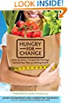 Hungry for Change: Ditch the Diets, C...