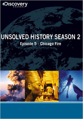 Unsolved History Season 2 - Episode 5: Chicago Fire