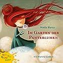 Im Garten Der Pusteblume Hörbuch von Noelia Blanco Gesprochen von: Martina Gedeck