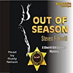 Out of Season: An Undersheriff Bill Gastner Mystery #7 (       UNABRIDGED) by Steven F. Havill Narrated by Rusty Nelson