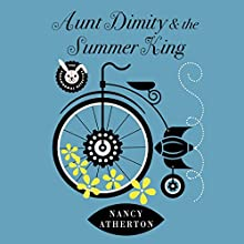 Aunt Dimity and the Summer King (       UNABRIDGED) by Nancy Atherton Narrated by Teri Clark Linden