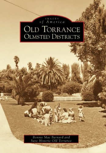 Old Torrance Olmsted District (Images of America: California) (Images of America (Arcadia Publishing))