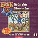 The Case of the Shipwrecked Tree: Hank the Cowdog Audiobook by John R. Erickson Narrated by John R. Erickson