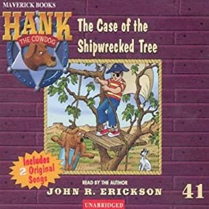 The Case of the Shipwrecked Tree: Hank the Cowdog | [John R. Erickson]