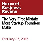 The Very First Mistake Most Startup Founders Make | Noam Wasserman,Thomas Hellmann