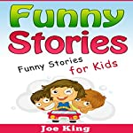 Funny Stories: Funny Stories for Kids | Joe King