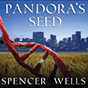 Pandora's Seed: The Unforeseen Cost of Civilization | [Spencer Wells]