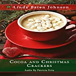 Cocoa and Christmas Crackers | Linda Baten Johnson