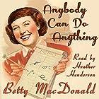 Anybody Can Do Anything Hörbuch von Betty MacDonald Gesprochen von: Heather Henderson