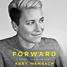 Forward: A Memoir Audiobook by Abby Wambach Narrated by Abby Wambach