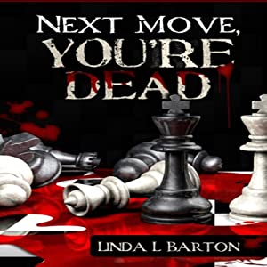 Next Move, You're Dead | [Linda L. Barton]