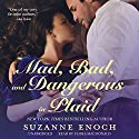 Mad, Bad, and Dangerous in Plaid: The Scandalous Highlanders, Book 3 Audiobook by Suzanne Enoch Narrated by Flora MacDonald