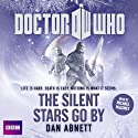 Doctor Who: The Silent Stars Go By (       UNABRIDGED) by Dan Abnett Narrated by Michael Maloney