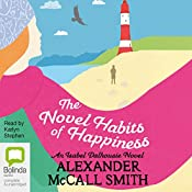 The Novel Habits of Happiness: Isabel Dalhousie, Book 10 | Alexander McCall Smith